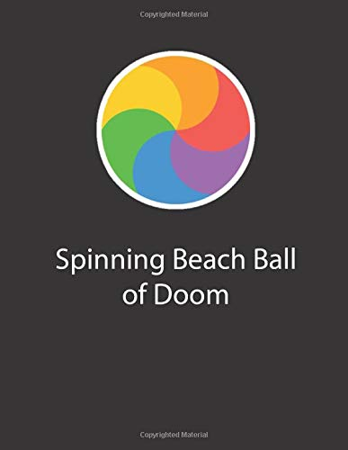 Spinning beach ball of doom: College ruled notebook with spinning ...