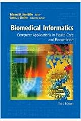 Biomedical Informatics 3th (third) edition Text Only Hardcover