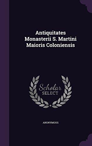 - Antiquitates Monasterii S. Martini Maioris Coloniensis