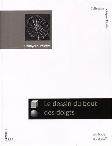 Livres gratuits Le dessin du bout des doigts : Etude de la production et de la lecture de dessins tactiles par des personnes non-voyantes pdf, epub