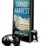 Savage Harvest: A Tale of Cannibals, Colonialism and Michael Rockefeller's Tragic Quest for Primitive Art