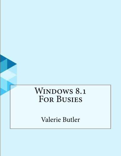 Windows 8.1 For Busies