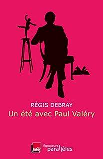 Un été avec Paul Valéry, Debray, Régis