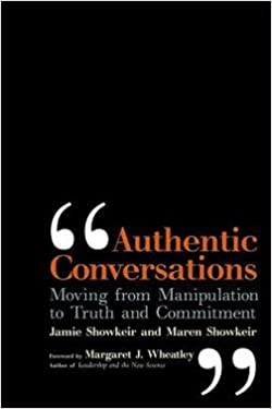 Book Authentic Conversations : Moving from Manipulation to Truth and Commitment (Paperback)--by Jamie Showkeir [2008 Edition]