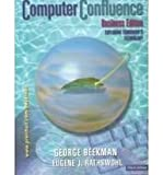 Computer Confluence : Exploring Tomorrow's Technology, Beekman, George and Rathswohl, Eugene J., 0130909246