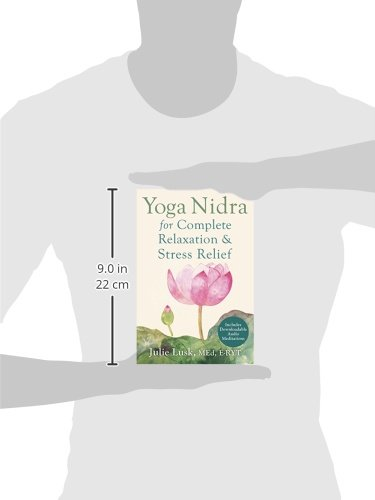 Yoga Nidra For Complete Relaxation And Stress Relief Julie Lusk 9781626251823 Amazon Books