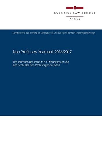Non Profit Law Yearbook 2016/2017: Das Jahrbuch des Instituts für Stiftungsrecht und das Recht der Non-Profit-Organisationen (German Edition)
