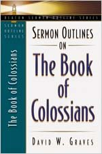 Sermon Outlines on the Book of Colossians (Beacon Sermon Outlines)