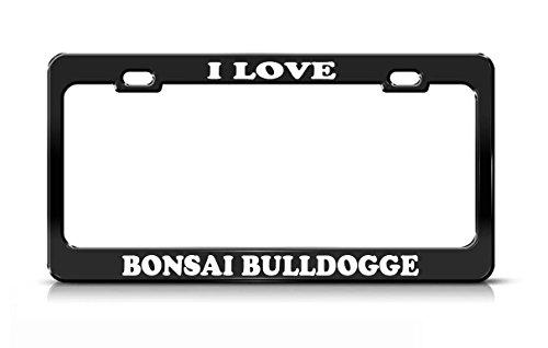 I LOVE BONSAI BULLDOGGE Dog Cat Lover Black Metal license Plate Frame (Bonsai Lover)