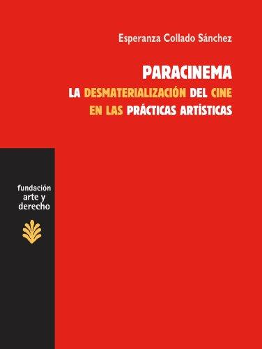Descargar Libro Paracinema. La Desmaterialización Del Cine En Las Prácticas Artísticas Esperanza Collado Sánchez