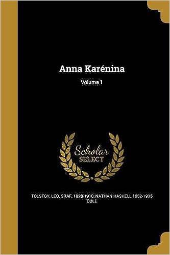 Anna Karenina Volume 1 Nathan Haskell 1852 1935 Dole Count Leo