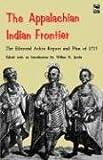 The Appalachian Indian Frontier, Edmond Atkin, 0803250118