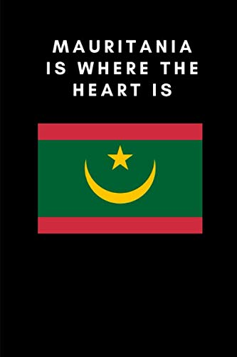 MAURITANIA IS WHERE THE HEART IS: Country Flag A5 Notebook to write in with 120 pages ()