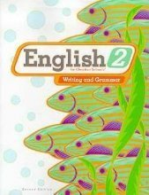 English 2 for Christian Schools: Writing and Grammar 2 Student Text 2nd Edition