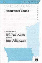(Homeward Bound Choral Octavo Choir Music by Marta Keen / arr. Jay Althouse )