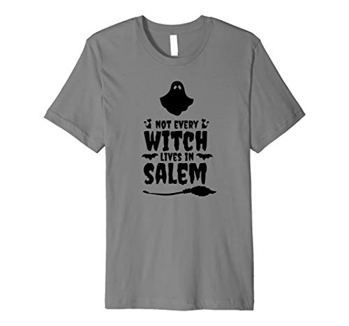 Funny Not Every Witch Lives In Salem Halloween Ghost Premium T-Shirt (Best Haunted Houses In Salem Massachusetts)