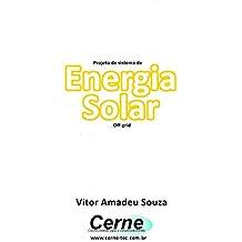 Projeto de sistema de Energia Solar Off-grid