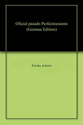 Oficial pasado Perfectoasiento (German Edition)