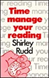 Time Manage Your Reading, Shirley Rudd, 0566029766