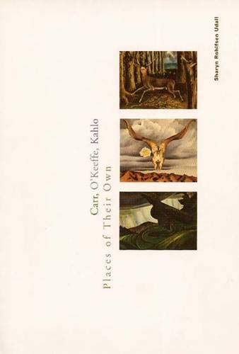Download Carr, O`Keeffe, Kahlo: Places of Their Own PDF