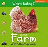 img - for Who's Hiding on the Farm: A Lift-The-Flap Book book / textbook / text book