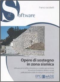 Opere di sostegno in zona sismica. Con CD-ROM