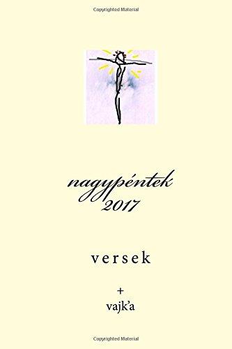 nagypéntek 2017.1: versek (olcsó könyvek sorozat) (Volume 14) (Hungarian Edition) ebook