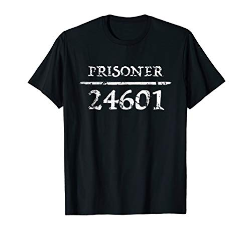 24601 T-shirt - Prisoner 24601 Shirt for Musical Fans & Theatre Nerds