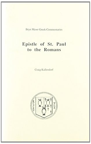 Epistle Of St  Paul To The Romans  Bryn Mawr Commentaries  Greek