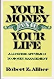 Your Money and Your Life, Robert Z. Aliber, 046509340X