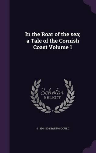 Read Online In the Roar of the Sea; A Tale of the Cornish Coast Volume 1 ebook