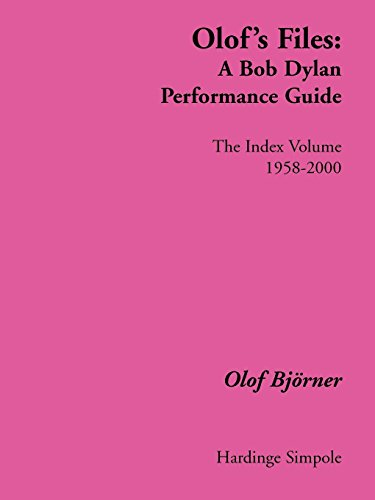 - Olof's Files: A Bob Dylan Performance Guide : The Index Volume (Bob Dylan All Alone on a Shelf)
