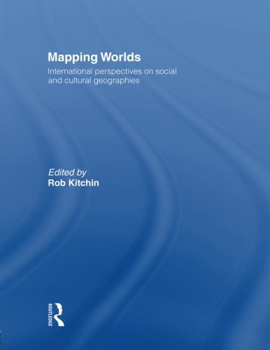 Mapping Worlds: International Perspectives on Social and Cultural Geographies