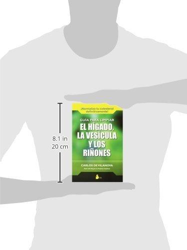GUIA PARA LIMPIAR EL HIGADO, LA VESICULA: Y LOS RIÑONES 2015: Amazon ...