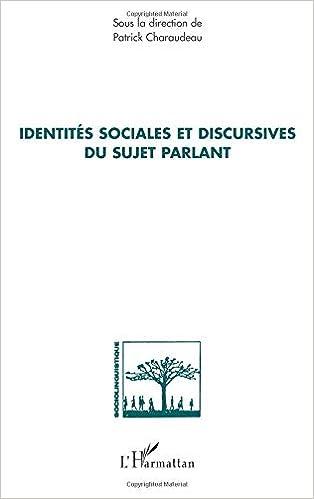 Identites sociales et discursives du sujet parlant Sociolinguistique: Amazon.es: Collectif, Patrick Charaudeau: Libros en idiomas extranjeros
