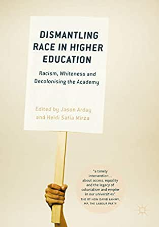 Amazon.com: Dismantling Race in Higher Education: Racism ...
