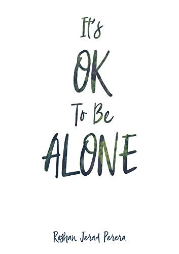 It's OK To Be Alone: An Introvert's Guide To Happiness and Being Alone (English Edition)