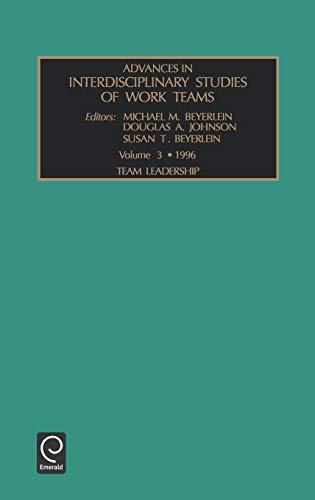 Advances in Interdisciplinary Studies of Work Teams: Team Leadership Vol 3 (Advances In Interdisciplinary Studies Of Work Teams)