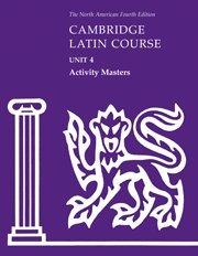 Cambridge Latin Course Unit 4 Activity Masters (North American Cambridge Latin Course) -  North American Cambridge Classics Project, Teacher's Edition, Loose Leaf