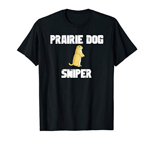 Hunting Dog Funny - Funny Prairie Dog Hunting T-Shirt - Great Hunter Gift Idea