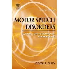 Motor Speech Disorders: Substrates, Differential Diagnosis, and Management 2nd (second) edition