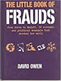 img - for The Little Book of Frauds : From Enron to Madoff, 50 Economic and Political Scandals That Shocked the World book / textbook / text book