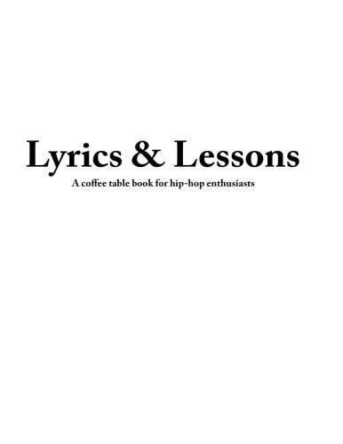 lyrics & lessons: A coffee table book for hip-hop enthusiasts