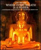 Where Every Breath Is a Prayer, Jon Ortner, 1556704399