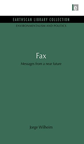 Fax: Messages from a near future (Environmentalism and Politics Set)