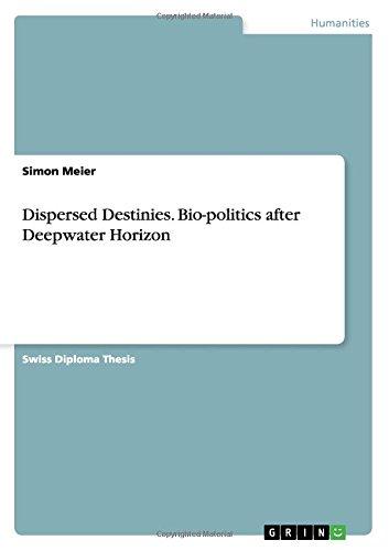 Dispersed Destinies. Bio-politics after Deepwater Horizon PDF