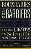 img - for Boundaries And Barriers: On The Limits To Scientific Knowledge book / textbook / text book