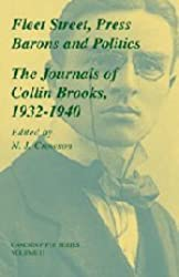 Fleet Street, Press Barons and Politics: The Journals of Collin Brooks, 1932-1940 (Royal Historical Society, Camden Fifth Series, Volume 11)