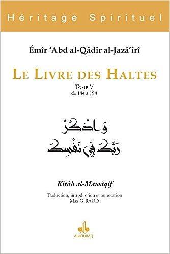 Le Livre Des Haltes Tome 5 De 144 A 194 Abd Al Qadir Al