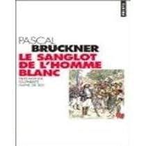 Le sanglot de l'homme blanc par Bruckner